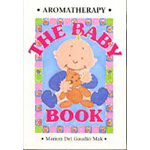 The Aromatherapy Baby Book  by Marion Del Gaudio Mak