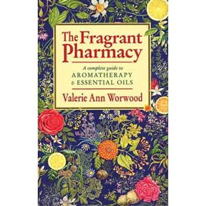 The Fragrant Pharmacy - Valerie Ann Worwood.